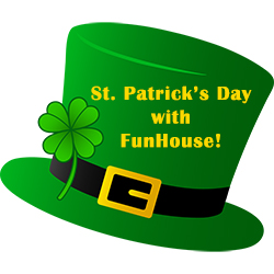 St. Patrick's Day with FunHouse