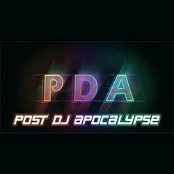 PDA - Post DJ Apocalypse